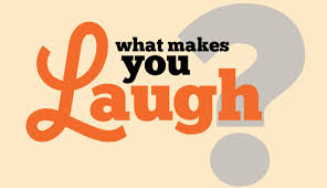 what makes you laugh